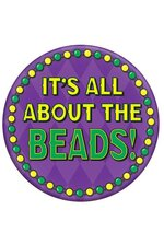 "3.5"" IT'S ALL ABOUT THE BEADS METAL BUTTON"